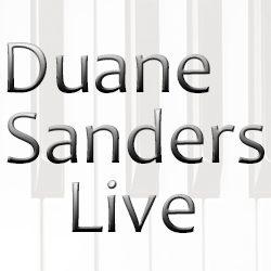 Duane Sanders Live